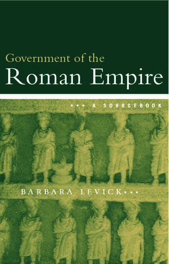 The Government of the Roman Empire A Sourcebook book cover