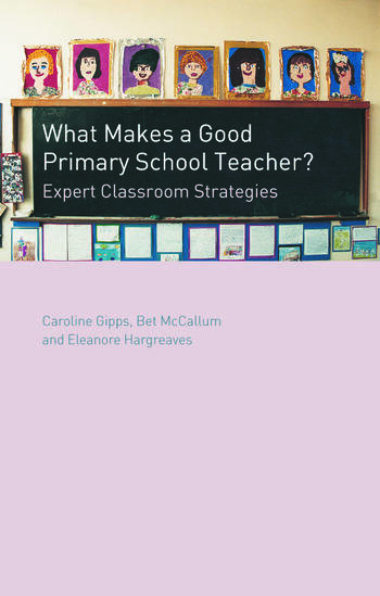 What Makes a Good Primary School Teacher? Expert Classroom Strategies book cover