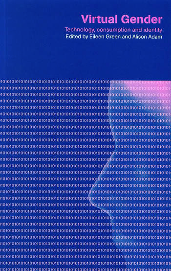 Virtual Gender Technology, Consumption and Identity Matters book cover