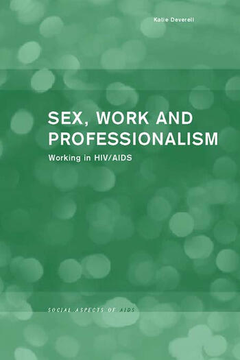 Sex, Work and Professionalism Working in HIV/AIDS book cover