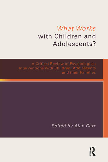 What Works with Children and Adolescents? A Critical Review of Psychological Interventions with Children, Adolescents and their Families book cover