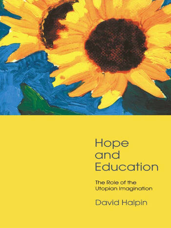 Hope and Education The Role of the Utopian Imagination book cover