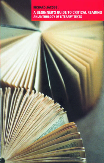 A Beginner's Guide to Critical Reading An Anthology of Literary Texts book cover