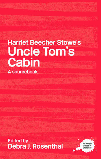 Harriet Beecher Stowe's Uncle Tom's Cabin A Routledge Study Guide and Sourcebook book cover