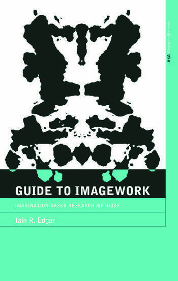 A Guide to Imagework Imagination-Based Research Methods book cover