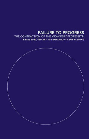 Failure to Progress The Contraction of the Midwifery Profession book cover