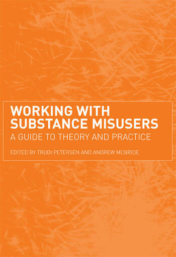 Working with Substance Misusers A Guide to Theory and Practice book cover