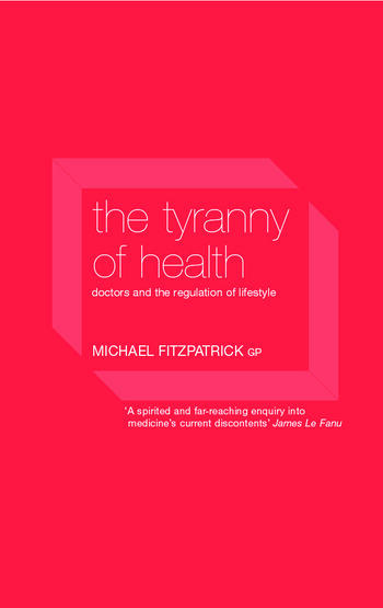 The Tyranny of Health Doctors and the Regulation of Lifestyle book cover