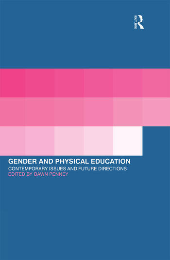 Gender and Physical Education Contemporary Issues and Future Directions book cover
