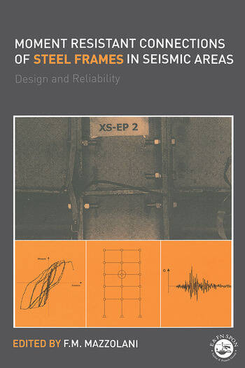 Moment Resistant Connections of Steel Frames in Seismic Areas Design and Reliability book cover