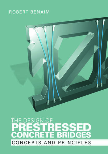 The Design of Prestressed Concrete Bridges Concepts and Principles book cover