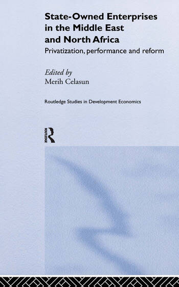 State-Owned Enterprises in the Middle East and North Africa Privatization, Performance and Reform book cover