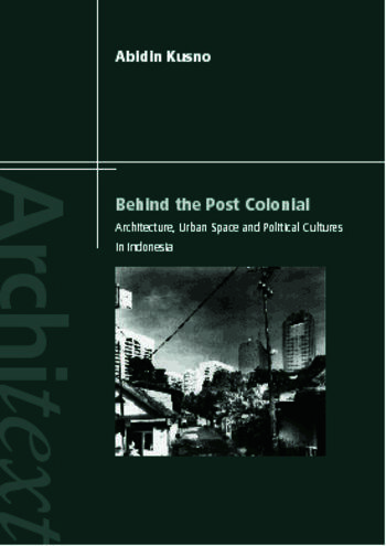 Behind the Postcolonial Architecture, Urban Space and Political Cultures in Indonesia book cover