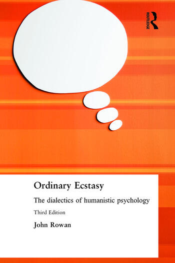 Ordinary Ecstasy The Dialectics of Humanistic Psychology book cover