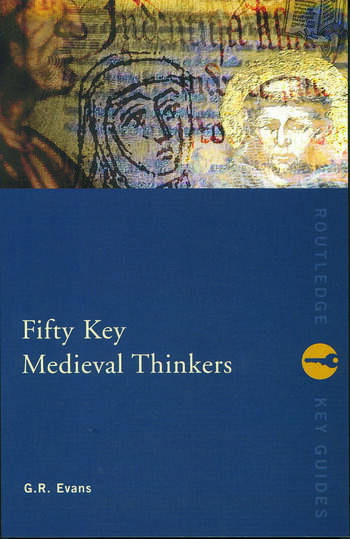 Fifty Key Medieval Thinkers book cover