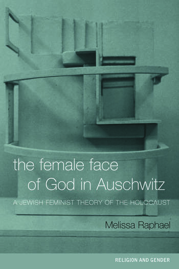 The Female Face of God in Auschwitz A Jewish Feminist Theology of the Holocaust book cover