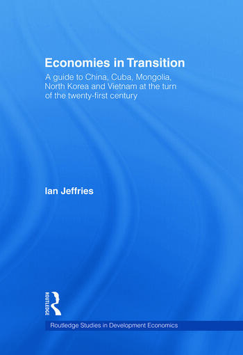 Economies in Transition A Guide to China, Cuba, Mongolia, North Korea and Vietnam at the turn of the 21st Century book cover