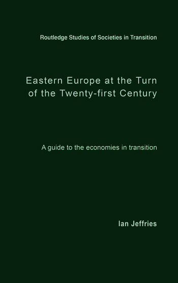 Eastern Europe at the Turn of the Twenty-First Century A Guide to the Economies in Transition book cover