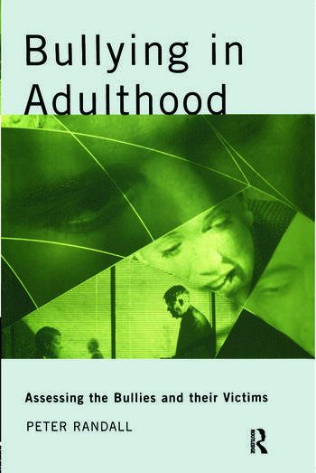 Bullying in Adulthood Assessing the Bullies and their Victims book cover