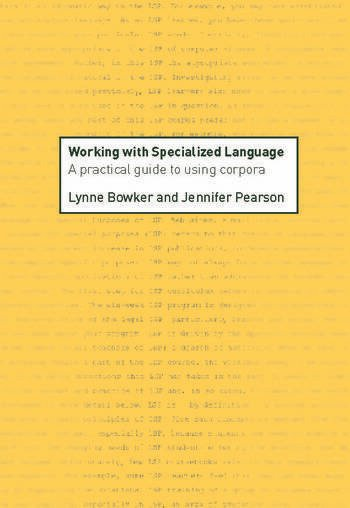 Working with Specialized Language A Practical Guide to Using Corpora book cover
