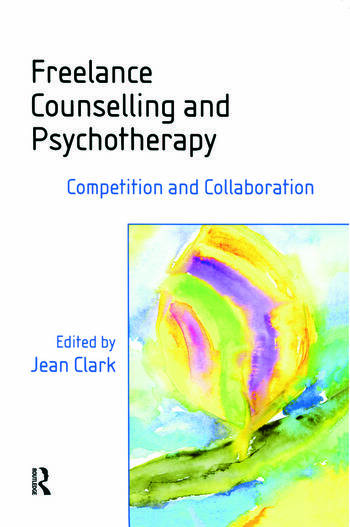 Freelance Counselling and Psychotherapy Competition and Collaboration book cover