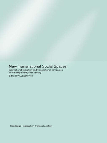 New Transnational Social Spaces International Migration and Transnational Companies in the Early Twenty-First Century book cover