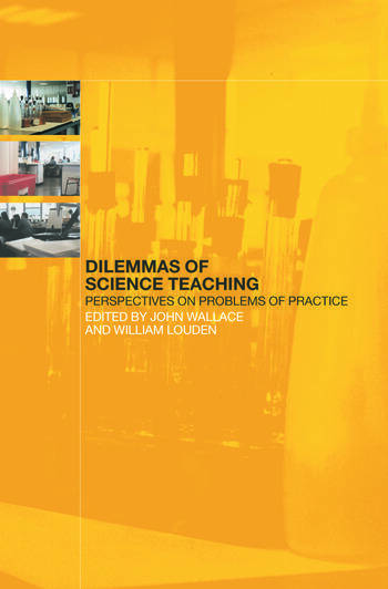 Dilemmas of Science Teaching Perspectives on Problems of Practice book cover