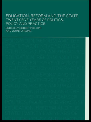 Education, Reform and the State Twenty Five Years of Politics, Policy and Practice book cover