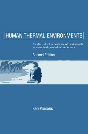 Human Thermal Environments The Effects of Hot, Moderate, and Cold Environments on Human Health, Comfort and Performance, Second Edition book cover