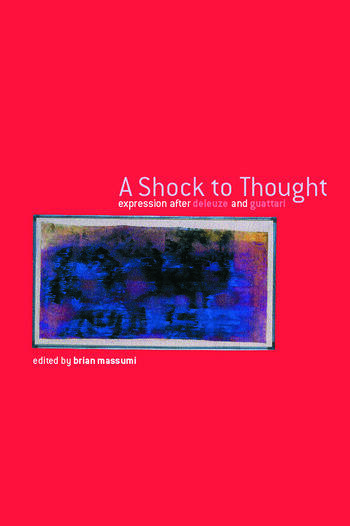 A Shock to Thought Expression after Deleuze and Guattari book cover