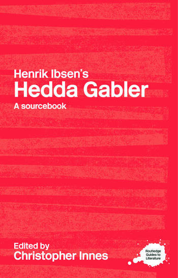 Henrik Ibsen's Hedda Gabler A Routledge Study Guide and Sourcebook book cover