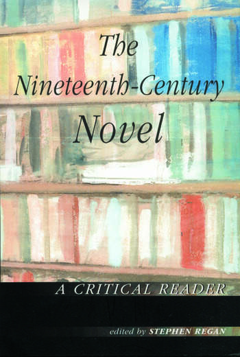 The Nineteenth-Century Novel: A Critical Reader book cover