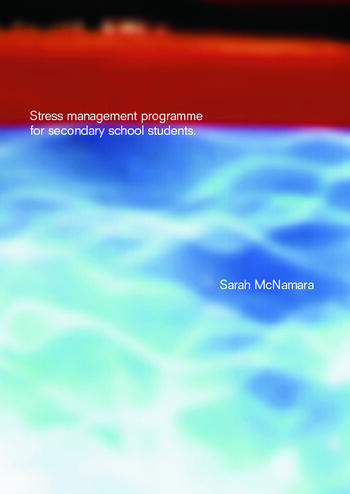 Stress Management Programme For Secondary School Students A Practical Resource for Schools book cover