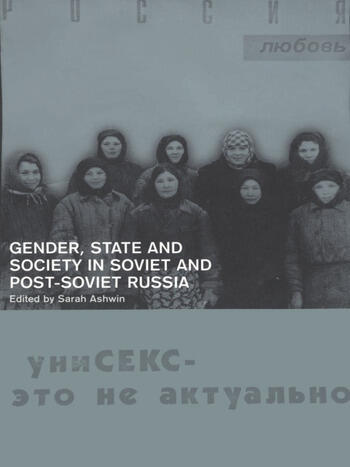 Gender, State and Society in Soviet and Post-Soviet Russia book cover