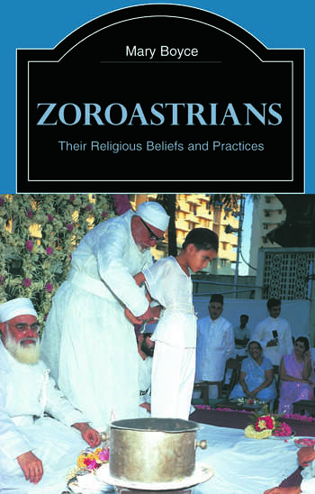 Zoroastrians Their Religious Beliefs and Practices book cover