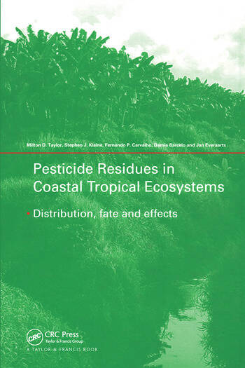 Pesticide Residues in Coastal Tropical Ecosystems Distribution, Fate and Effects book cover