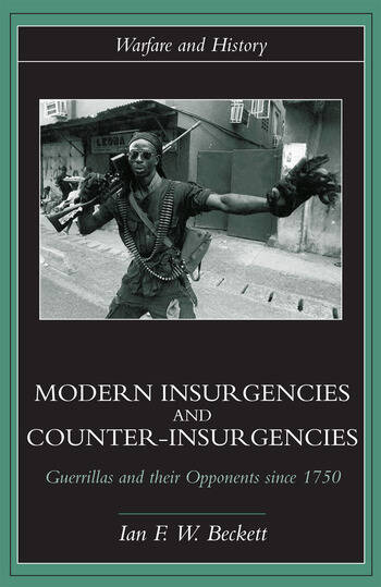 Modern Insurgencies and Counter-Insurgencies Guerrillas and their Opponents since 1750 book cover