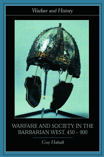 Warfare and Society in the Barbarian West 450-900 book cover