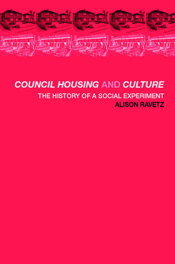 Council Housing and Culture The History of a Social Experiment book cover