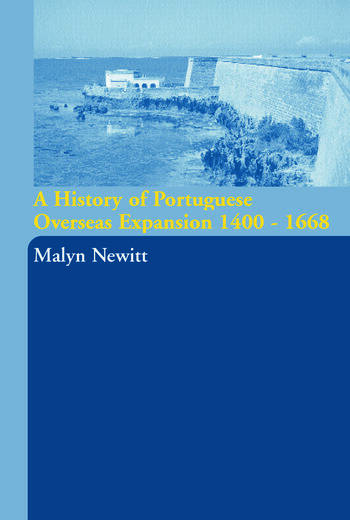 A History of Portuguese Overseas Expansion 1400-1668 book cover