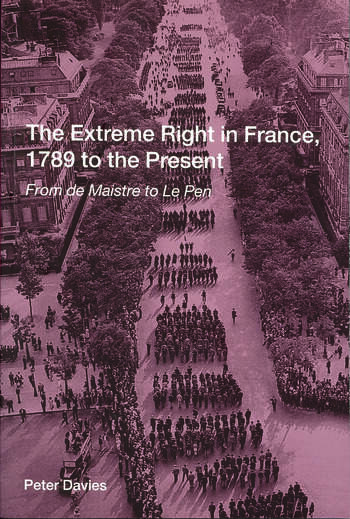 The Extreme Right in France, 1789 to the Present From de Maistre to Le Pen book cover