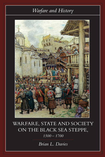 Warfare, State and Society on the Black Sea Steppe, 1500-1700 book cover