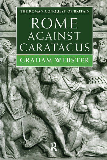 Rome Against Caratacus The Roman Campaigns in Britain AD 48-58 book cover