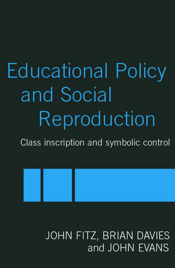 Education Policy and Social Reproduction Class Inscription & Symbolic Control book cover