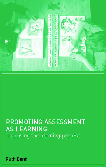 Promoting Assessment as Learning Improving the Learning Process book cover