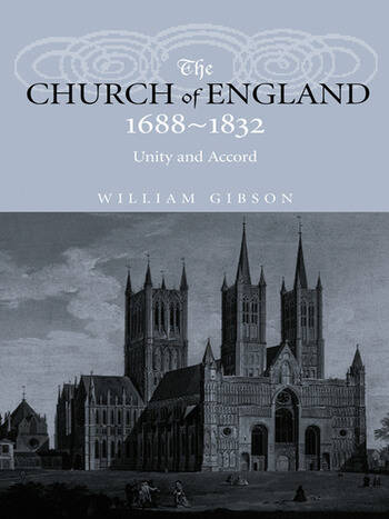 The Church of England 1688-1832 Unity and Accord book cover