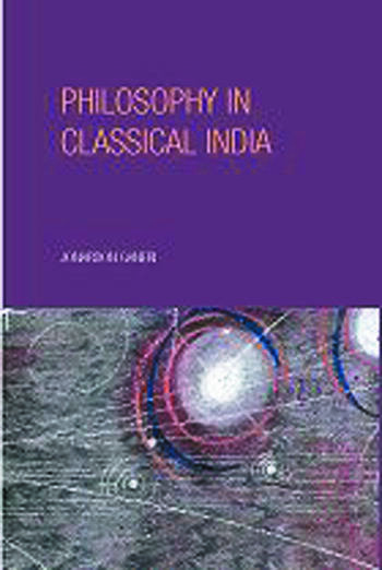 Philosophy in Classical India An Introduction and Analysis book cover