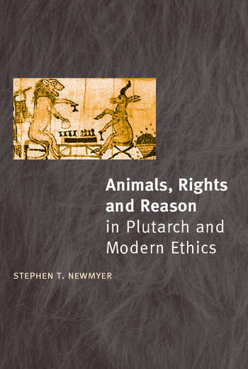 Animals, Rights and Reason in Plutarch and Modern Ethics book cover