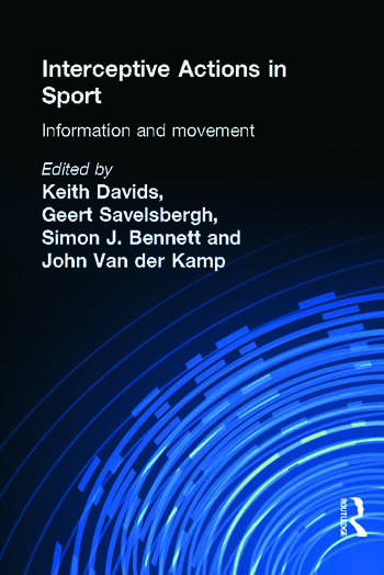 Interceptive Actions in Sport Information and Movement book cover