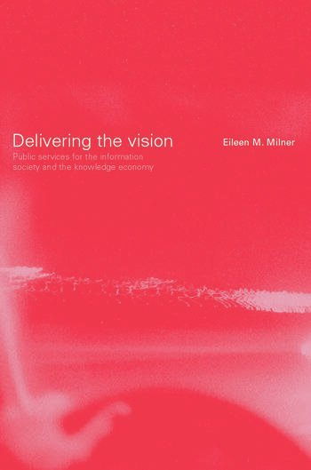 Delivering the Vision Public Services for the Information Society and the Knowledge Economy book cover